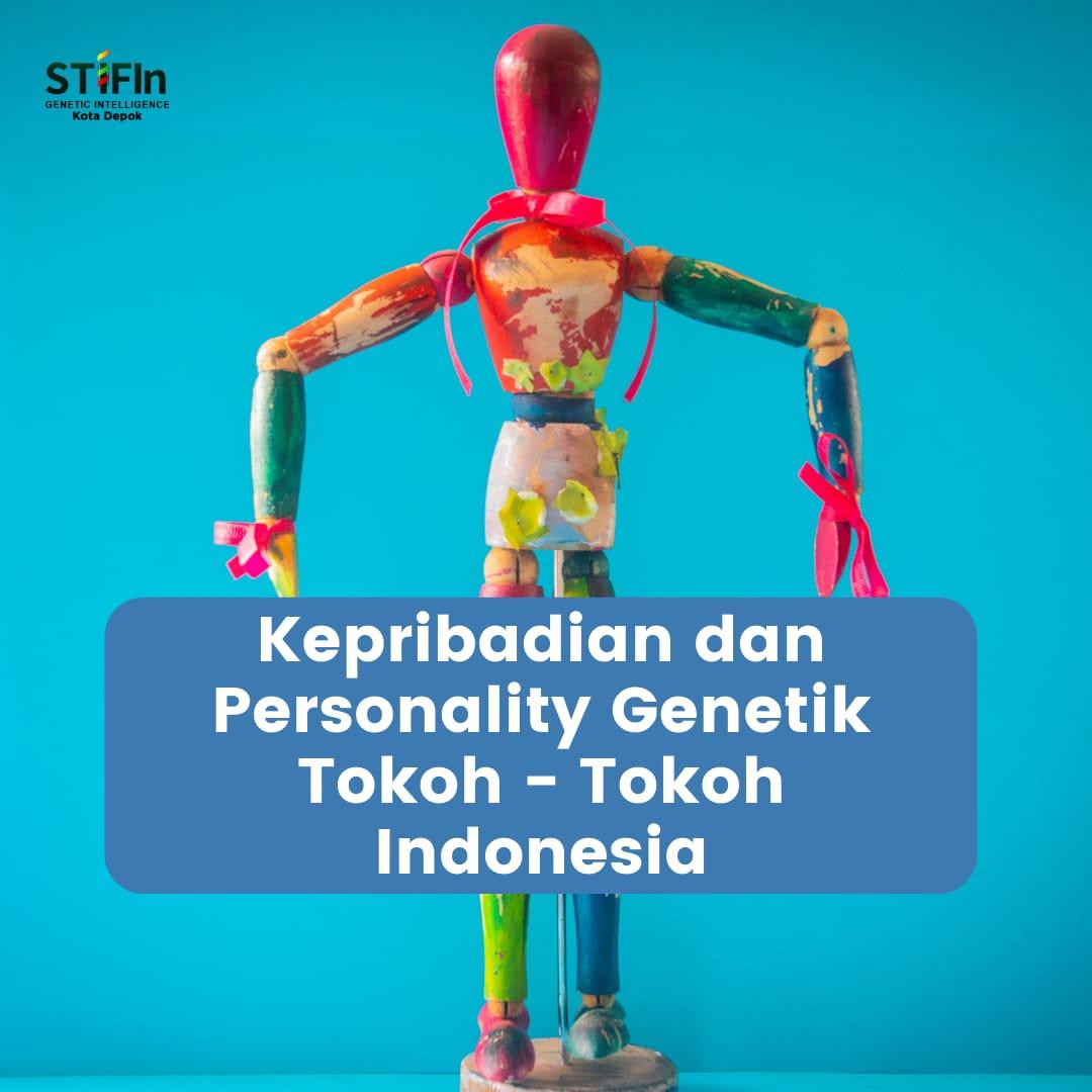Kepribadian dan Personality Genetik Tokoh - Tokoh di Indonesia
